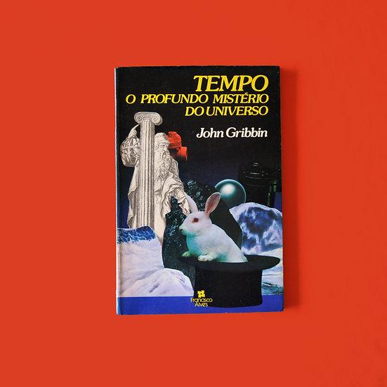 Tempo - O Profundo Mistério do Universo - John Gribbin