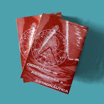 Dicionário de Astronomia e Astronáutica (2 volumes) - Jorge O'Grady de Paiva