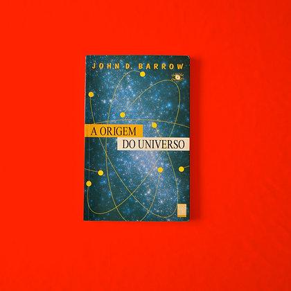 A Origem do Universo - John D. Barrow