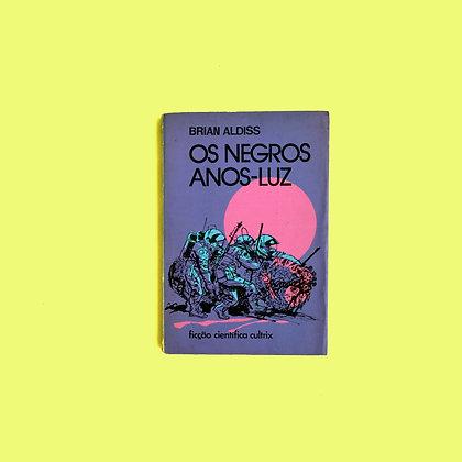 Os Negros Anos-Luz - Brian Aldiss