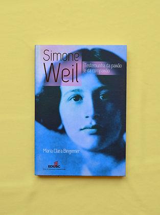 Simone Weil, Testemunha da Paixão e da Compaixão - Maria Clara Bingermer
