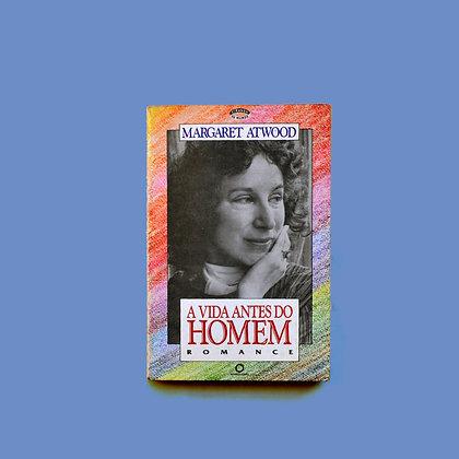 A Vida Antes do Homem - Margaret Atwood