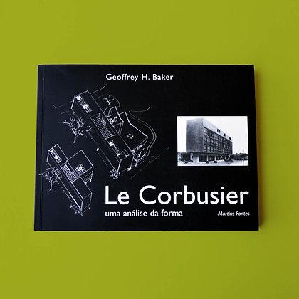 Geoffrey H. Baker - Le Corbusier
