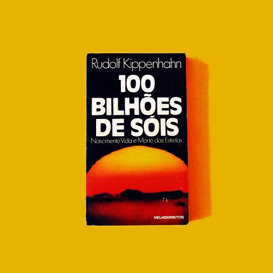 100 Bilhões de Sóis - Rudolf Kippernhahn