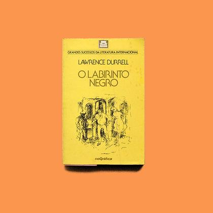 O Labirinto Negro - Lawrence Durrell