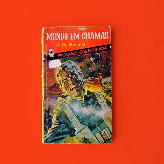Mundo em Chamas - J. G. Ballard