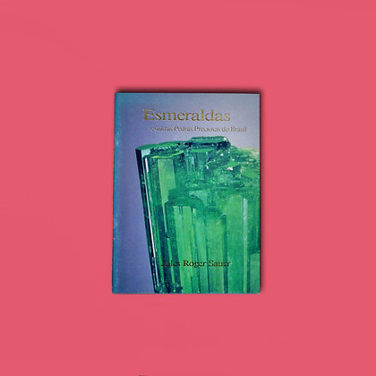 Esmeraldas e outras Pedras Preciosas do Brasil - Jules Roger Santos