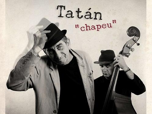 """Tatán """"chapeu"""""""