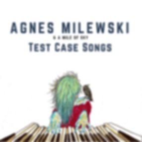 Agnes Milewski TEST CASE SONGS Artwork.j