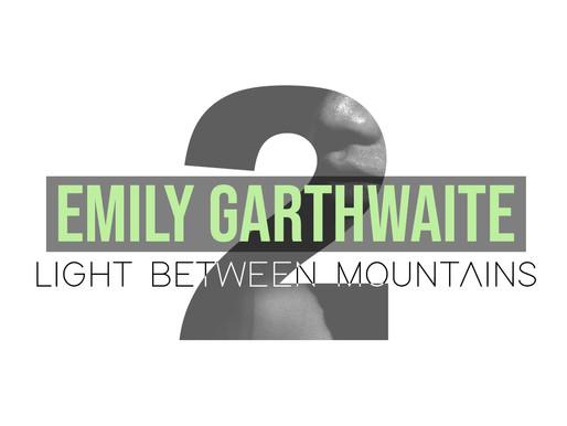 Seven Days Seven Voices - Light Between Mountains, Emily Garthwaite