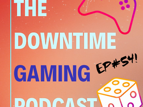 Ep#54 - 28/07/21 - Chris and Zach Takeover! UK Games Expo Preview!