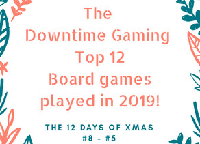 Top 12 Boardgames Played in 2019 - #8 to #5