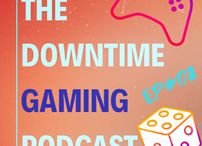 Podcast - Episode #02 - FFG OP, Xbox Showcase, intro boardgames and more