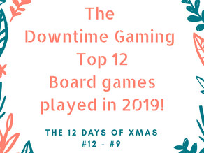 Top 12 Boardgames Played in 2019 - #12 to #9