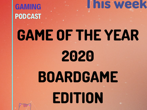 Special #02 - GAME OF THE YEAR 2020 - BOARDGAME EDITION