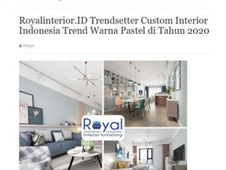 Royalinterior.ID Trendsetter Custom Interior Indonesia Trend Warna Pastel di Tahun 2020