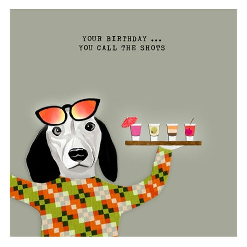 You call the shots -Greeting Card