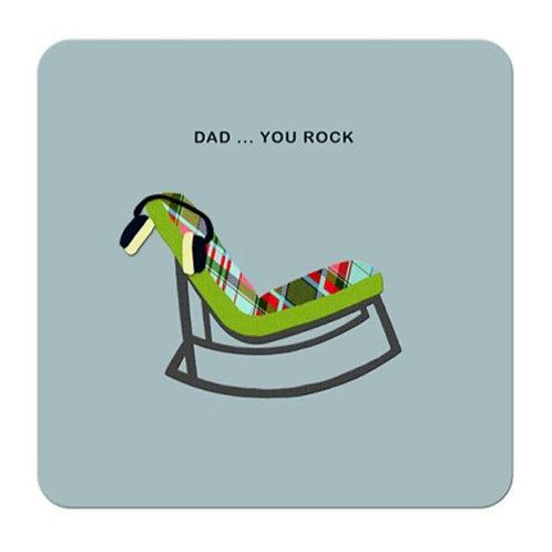 Dad...... you rock - coaster