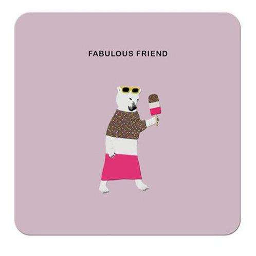 Fabulous friend- coaster