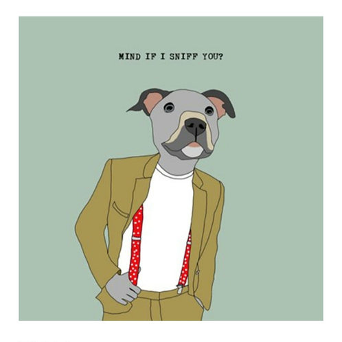 Mind if I sniff you -Greeting Card