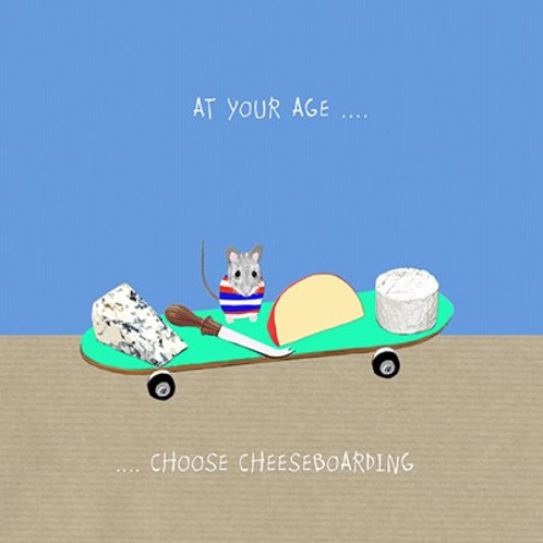 At your age, choose cheeseboarding- greetings card