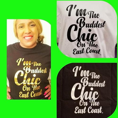"""Baddest Chic On The East Coast"" T-shirt"