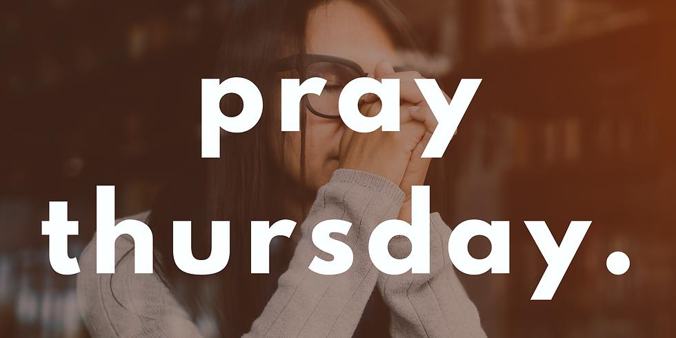 Pray Thursday (weekly)