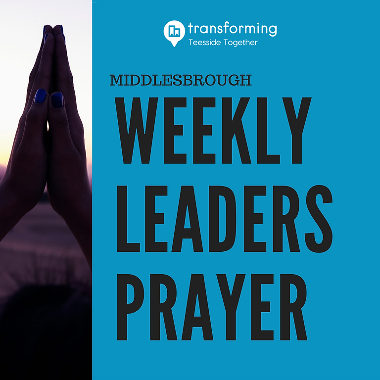 Middlesbrough Leaders Weekly Prayer