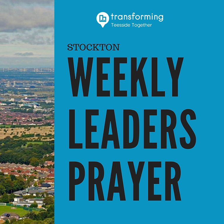 Stockton Leaders Weekly Prayer