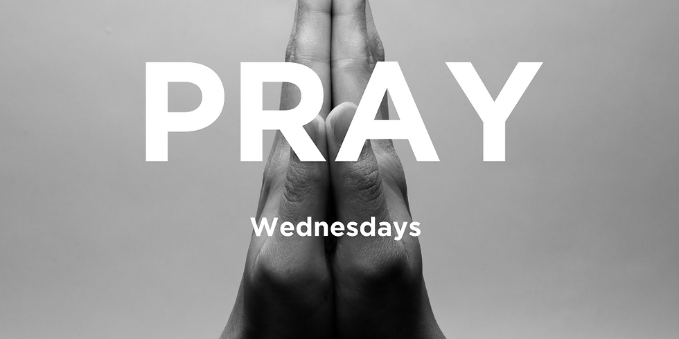 Pray Wednesday (weekly)