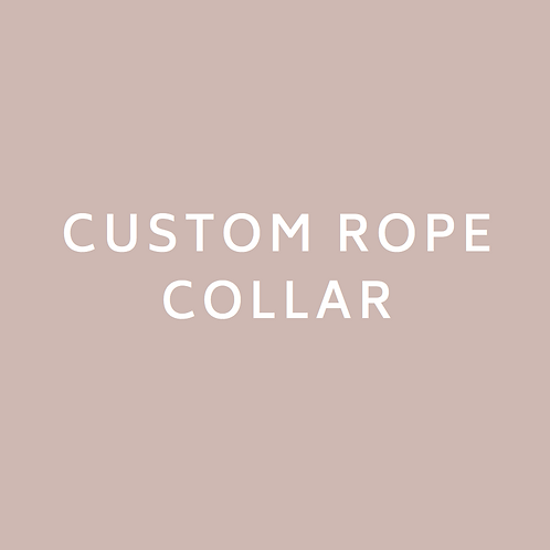 Custom Rope Collar