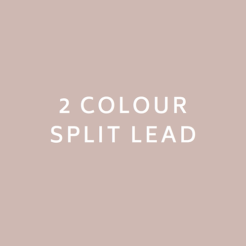 2 Colour Split Lead