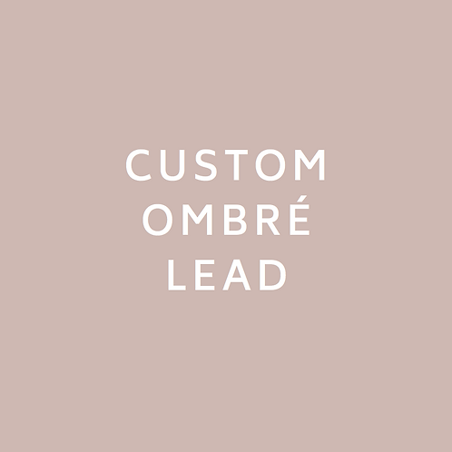 Custom Ombré Lead