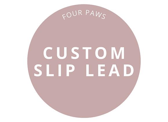 Custom Slip Lead