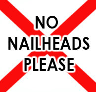 No Nailheads Please