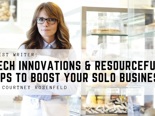 Guest Writer: Tech Innovations and Resourceful Tips to Boost Your Solo Business