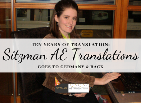 Ten Years of Translation:  Sitzman AE Translations Goes to Germany and Back Again