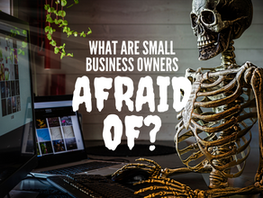 What are small business owners afraid of?