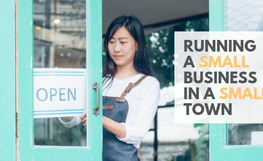 Running a Small Business in a Small Town