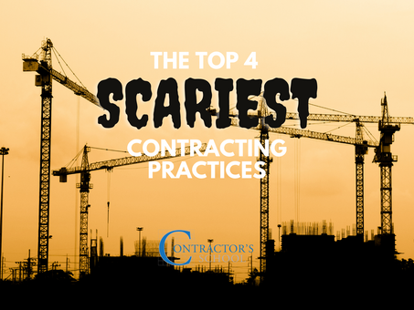 The Top 4 Scariest Contracting Practices