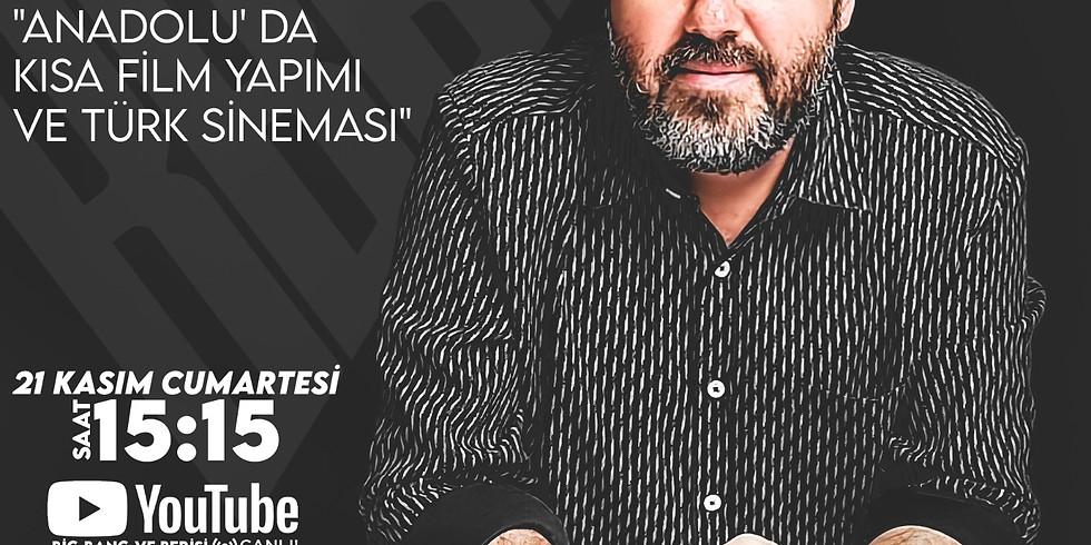"""Fırat Sayıcı ile """"Anadolu' da Kısa Film Yapımı ve Türk Sineması"""" konulu söyleşi (1)"""