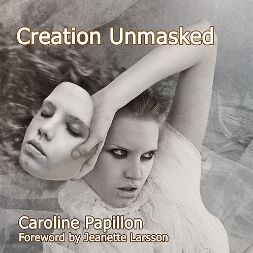 Creation Unmasked