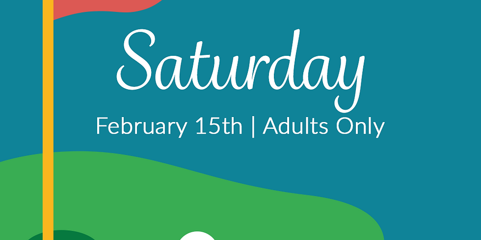 Mini Golf at the Library! SATURDAY, FEB 15 - ADULTS 21+ ONLY