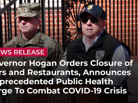 Governor Hogan Orders Closure of Bars and Restaurants, Announces Unprecedented Public Health Surge