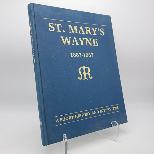 St. Mary's Wayne 1887-1987 A Short History & Interviews