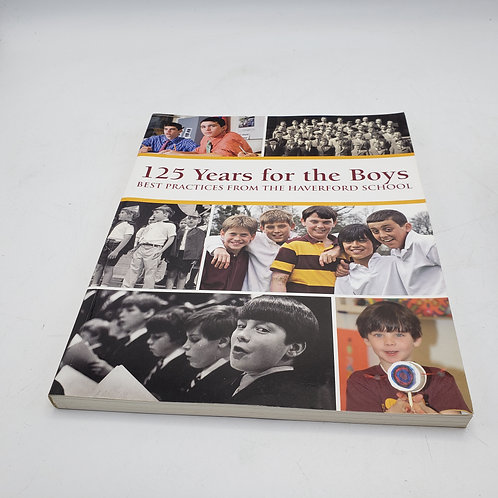 Book: 125 Years for the Boys Best Practices From The Haverford School