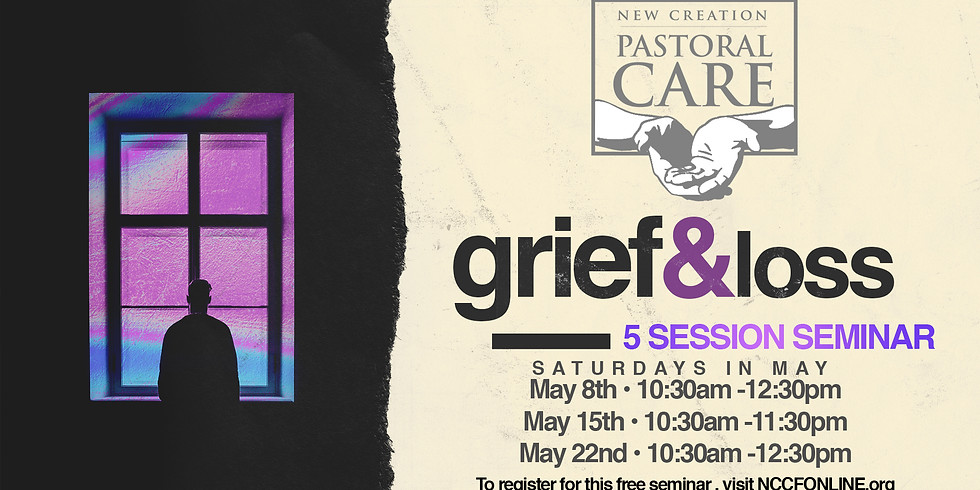 GRIEF & LOSS 5 SESSION SEMINAR