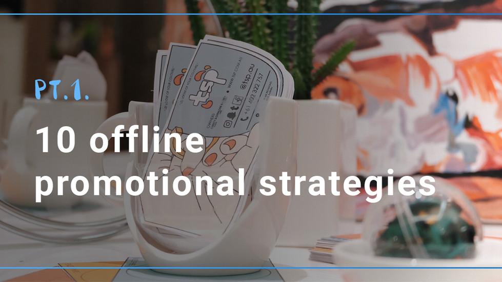 10 offline promotional strategies. Pt.1.