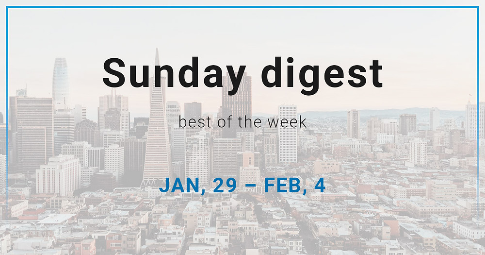 Sunday digest. JAN, 29 – FEB, 4.