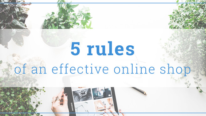 5 rules of an effective online shop